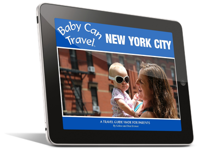 Baby Can Travel : New York City - A travel guide made for parents.