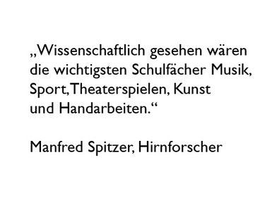 Zitat Manfred Spitzer, Hirnforscher
