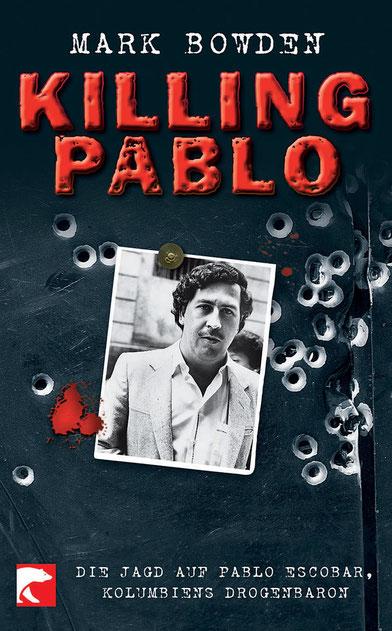 Killing Pablo - Mark Bowden - Berlin Verlag - kulturmaterial