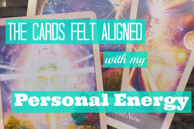 The Cards Felt Aligned With My Personal Energy