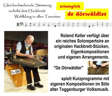 """Roland Keller ist in der Stadt St. Gallen aufgewachsen.  Nach mehr als 20 Jahren im Toggenburg kehrte er in seine alte Heimat zurück. Als """"De Dörwäldler"""" speilt er Kurzprogramme mit eigenen Kompositionen im Stile alter T.oggenburger Volksmusik."""