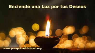 ENCIENDE UNA LUZ POR CADA UNO DE TUS DESEOS-PROSPERIDAD UNIVERSAL - www.prosperidaduniversal.org