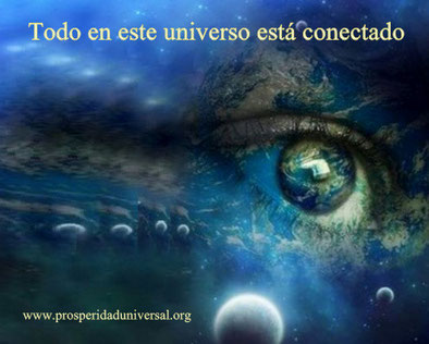 LEY DE VIBRACIÓN - ENERGÍA - PROSPERIDAD UNIVERSAL - TODO EN EL UNIVERSO ESTÁ CONECTADO - www.prosperidaduniversak,irg