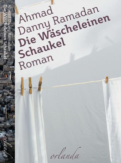 Das Bild zeigt das Cover von Die Wäscheleinen Schaukel von Ahmad Danny Ramadan.