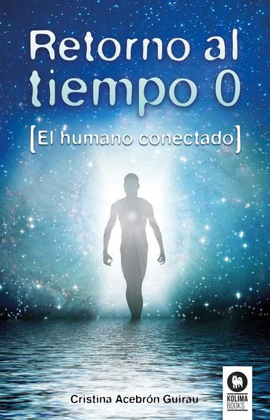 Retorno al tiempo 0. el origen de la humanidad por kolima books