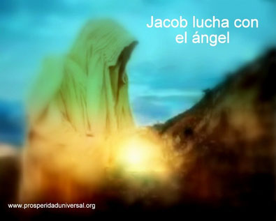 PALABRA VIVA - JACOB LUCHA CON EL ÁNGEL EN PENIEL - PROSPERIDAD UNIVERSAL - www.prosperidaduniversal.org