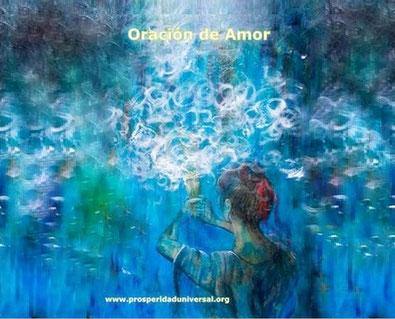 ORACIÓN PODEROSA DE AMOR PROSPERIDAD  UNIVERSAL