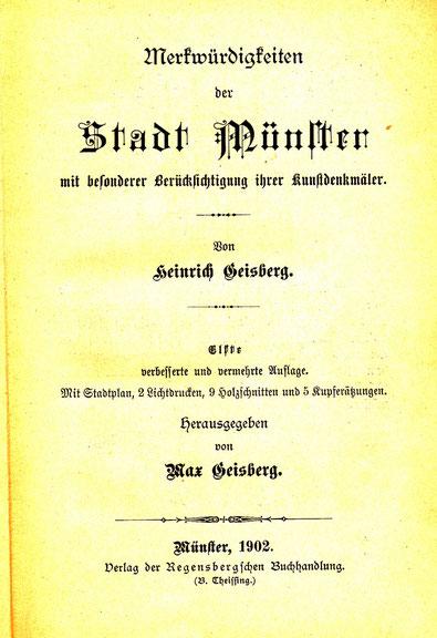 Begonnen von Vater Heinrich, fortgeführt von Max Geisberg