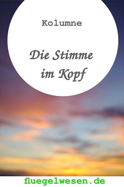 Kolume: Die Stimme im Kopf - der innere Kritiker - fluegelwesen.de