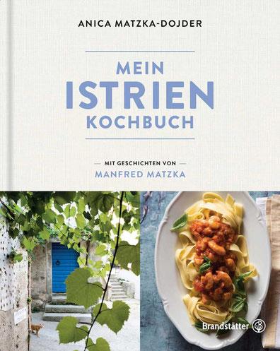 Mein Istrien-Kochbuch Brandstätter Verlag