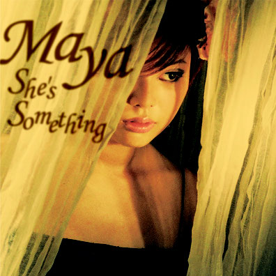 MAYA She's  something
