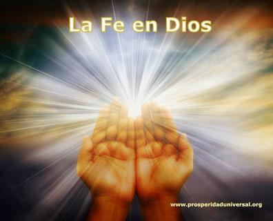 LA FE EN DIOS - PROSPERIDAD UNIVERSAL - www.prosperidaduniversal.org