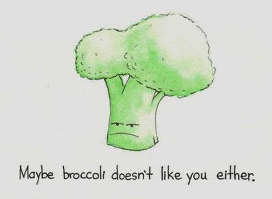 """Traduzione: """"Forse ai broccoli neanche tu piaci"""""""