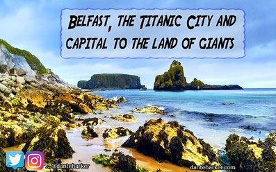 Belfast, the Titanic City and capital to the land of giants