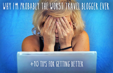 Why I'm probably the worst Travel Blogger ever (+10 tips for getting better) | JustOneWayTicket.com