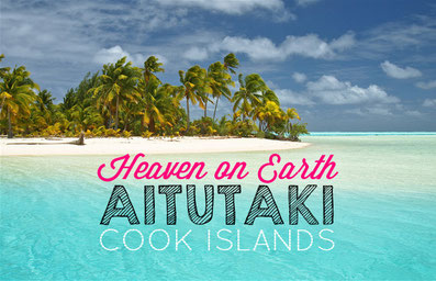 Heaven on Earth: Aitutaki, Cook Islands | JustOneWayTicket.com