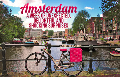 Amsterdam - A week of unexpected, delightful and shocking surprises | JustOneWayTicket.com