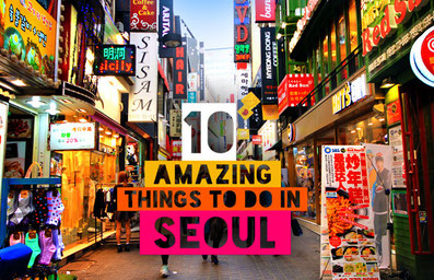 10 Amazing Things To Do In Seoul, South Korea  | JustOneWayTicket.com