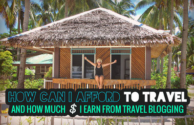 How I can afford to travel and how much money I earn from Travel Blogging