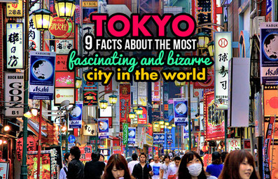 Tokyo - 9 Facts About The Most Fascinating And Bizarre City In The World | JustOneWayTicket.com