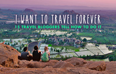 I want to travel forever - 15 Travel Bloggers tell how to do it | JustOneWayTicket.com