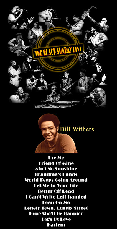 The Black Sunday Live #09 - Bill Withers