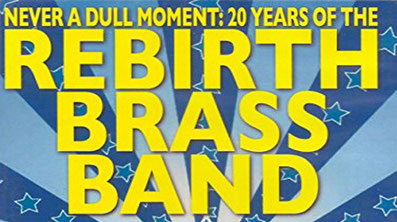 the Funky Soul story - Documentaire / Live du Rebirth Brass Band (New Orleans)