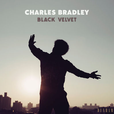 Charles Bradley - 2018 - Black Velvet