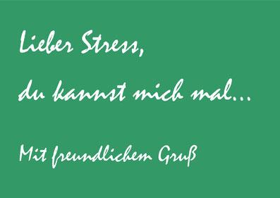 Lieber Stress, du kannst mich mal... (Postkarte) Wolfgang C. Reschke, Stressmanagement-Trainer