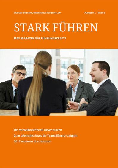 STARK FÜHREN - das Führungskräftemagazin, Ausgabe Nummer 1, 2016, Bianca Fuhrmann Consulting