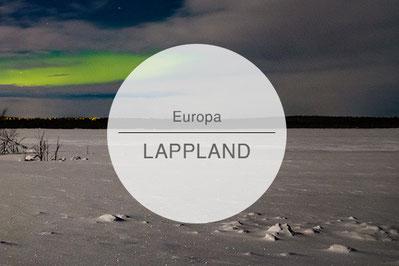 Finnisch Lappland, Finnland, Reisetipps, Highlights, Die Traumreiser