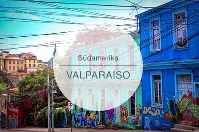 Chile, Valparaiso, Reisetipps, Highlights, Die Traumreiser