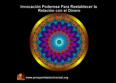 INVOCACIÓN PODEROSA PARA RESTABLECER LA RELACIÓN CON EL DINERO - PROSPERIDAD UNIVERSAL- www.prosperidaduniversal.org
