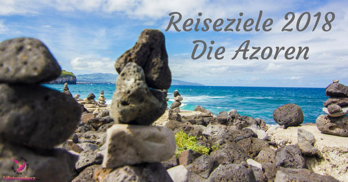 [7ways2travel] Reiseziele 2018: Die Azoren als Reisetipp