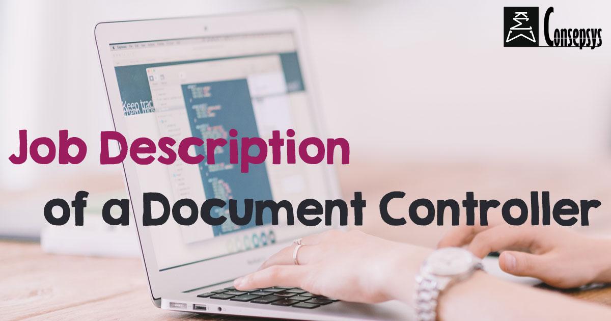Typical Job Description of a Document Controller - Consepsys