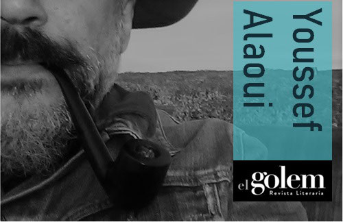 e948edd7 Poesía de Youssef Alaoui - Revista El Golem