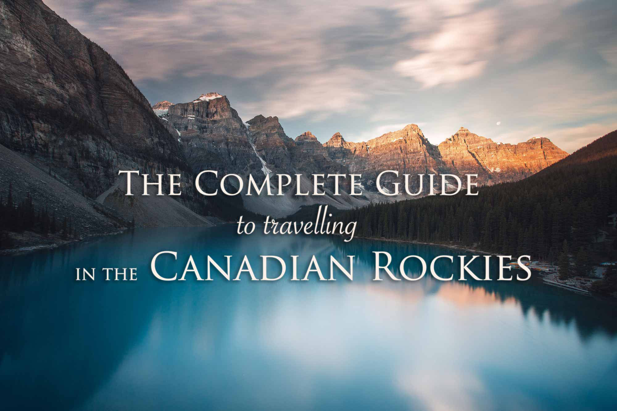 The Complete Guide to Travelling in the Canadian Rockies - Dreaming