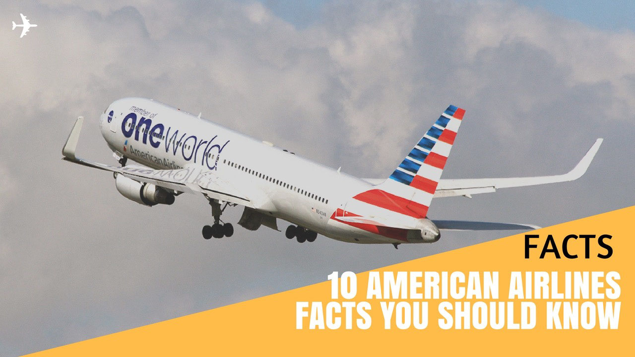 Review 10 American Airlines Facts You Should Know