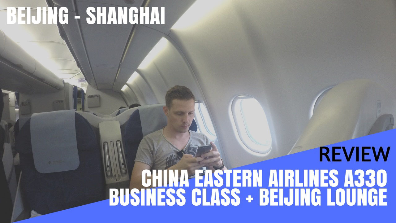 Business Class Review: China Eastern Airlines A330 to ...