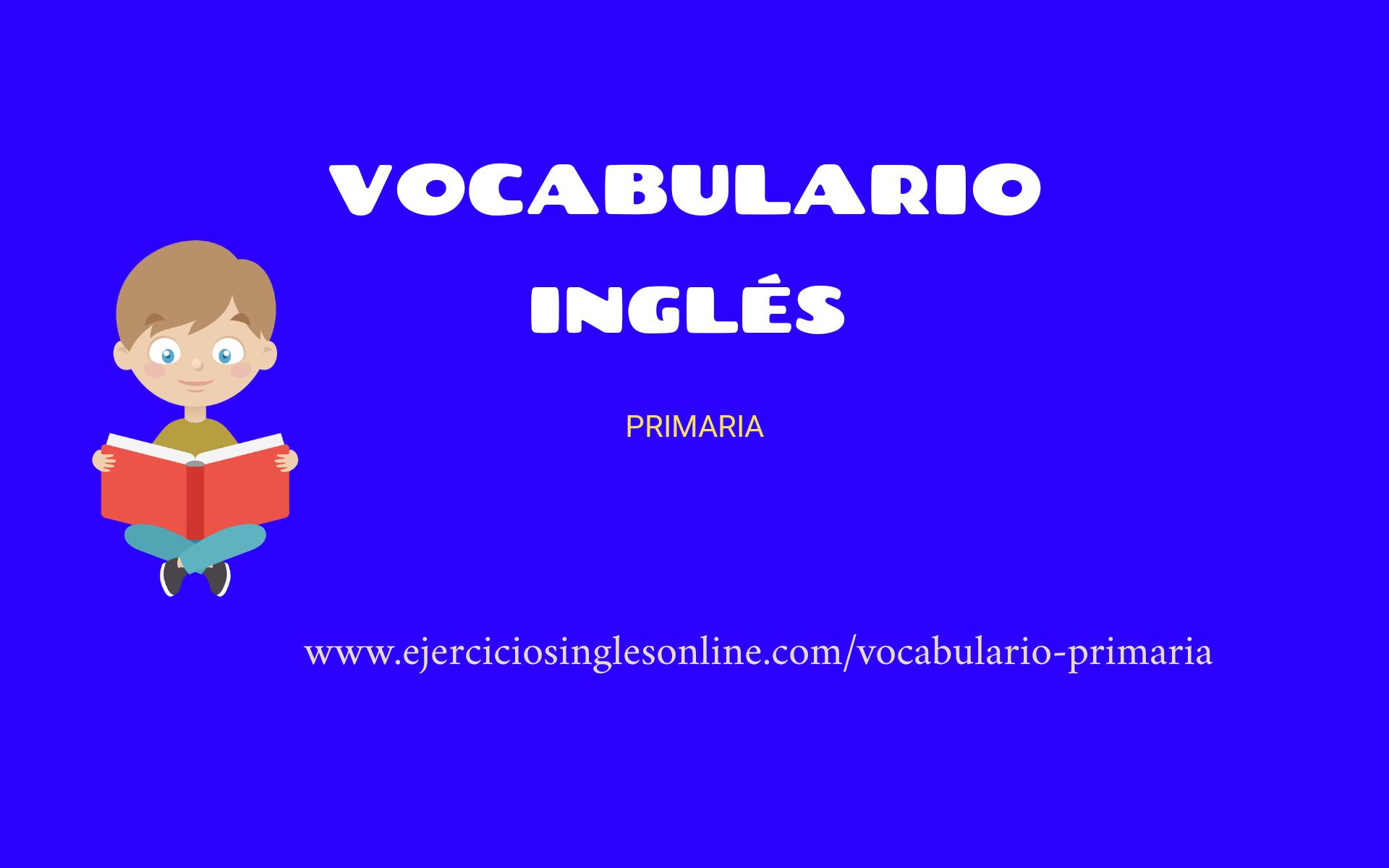 Vocabulario Inglés Primaria Ejercicios Inglés Online