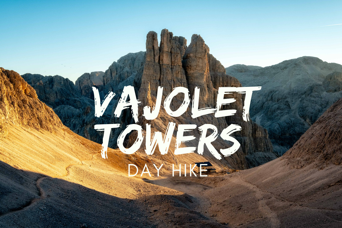 Everything To Know About The Day Hike To Vajolet Towers In