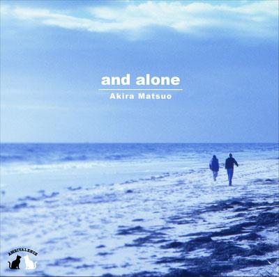 AMBIVALENCE 松尾明 and alone CD