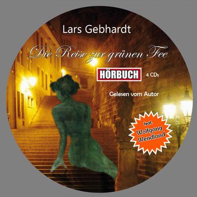 Lars Gebhardt - die Reise zur grünen Fee - Hörbuch (4 CDs)