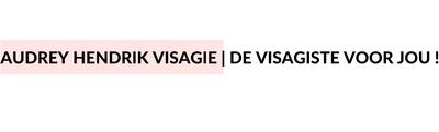 Audrey Hendrikx Visagie | De visagiste in de regio Eindhoven, Geldrop, Mierlo, Helmond, Nuenen, Veldhoven, Heeze, Valkenswaard en omgeving