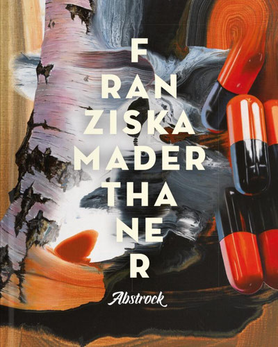 Franziska Maderthaner Abstrock Kunstbuch Malerei Galerie Brunnhofer