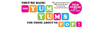 The YUM YUM'S - For Those About To Pop