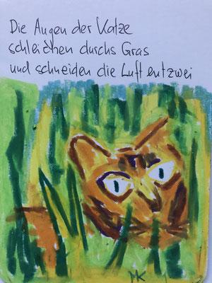 Die Augen der Katze schleichen durchs Gras und schneiden die Luft entzwei