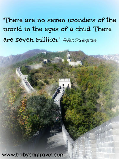 "There are no seven wonders of the world in the eyes of a child..."" - Read more at www.babycantravel.com/blog"