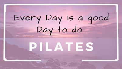 Schrift auf rosa Hintergrund Every day is a good day to do Pilates