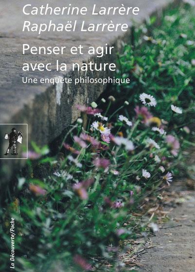 Penser et agir avec la nature ; Catherine Larrère et Raphaël Larrère. Culture Max de Nature